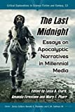 img - for The Last Midnight: Essays on Apocalyptic Narratives in Millennial Media (Critical Explorations in Science Fiction and Fantasy) book / textbook / text book