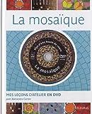 echange, troc Alexandra Carron - La mosaïque (+ DVD d'1 H)