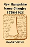 img - for New Hampshire Name Changes, 1768-1923 book / textbook / text book