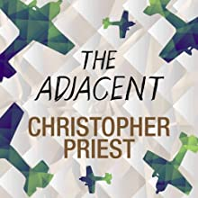 The Adjacent Audiobook by Christopher Priest Narrated by John Banks