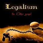Legalism: The Other Gospel | Margaret McCoy