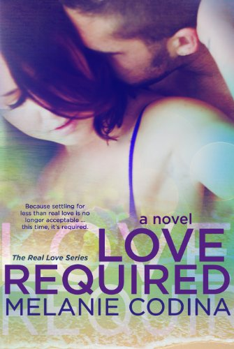 Love Required (The Real Love Series) by Melanie CODINA