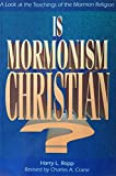 img - for Is Mormonism Christian?: A Look at the Teachings of the Mormon Religion book / textbook / text book
