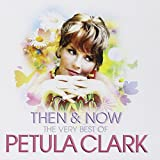 Then & Now - The Very Best Of Petula Clark Petula Clark