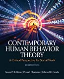 Contemporary Human Behavior Theory: A Critical Perspective for Social Work with MySearchLab -- Access Card Package Package (3rd Edition) by Robbins, Susan P., Chatterjee, Pranab, Canda, Edward R. (2011) Paperback