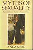 img - for Myths of Sexuality: Representations of Women in Victorian Britain book / textbook / text book
