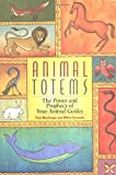 img - for Animal Totems: The Power and Prophecy of Your Animal Guides book / textbook / text book