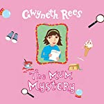 The Mum Mystery | Gwyneth Rees