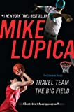 Travel Team & The Big Field (0142419842) by Lupica, Mike