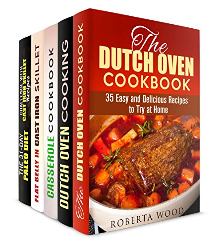 Cast Iron and Dutch Oven Box Set (5 in 1): Easy Mouthwatering Recipes to Cook Everyday (Cooking with Special Appliances) by Roberta Wood, Rose Heller, Jessica Meyers, Lucille Boyd, Andrea Libman
