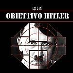 Obiettivo Hitler | Ugo Ciani