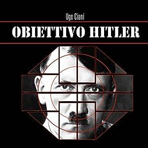 Obiettivo Hitler Audiobook