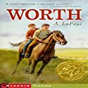Worth Audiobook by A. LaFaye Narrated by Tommy Fleming
