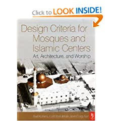Design Criteria for Mosques and Islamic Centers: Art, Architecture and Worship