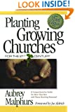 Planting Growing Churches for the 21st Century: A Comprehensive Guide for New Churches and Those Desiring Renewal