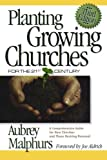 Planting Growing Churches for the 21st Century: A Comprehensive Guide for New Churches and Those Desiring Renewal (0801065143) by Malphurs, Aubrey