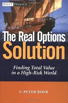 the real options solution: finding total value in a high-risk world (wiley finance) - f. peter boer