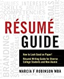 Resume Guide: How to Look Good on Paper! Resume Writing Guide for Diverse College Students and New Alumni (1)