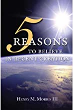 5 Reasons to Believe in Recent Creation