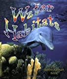 img - for Water Habitats (Introducing Habitats) book / textbook / text book