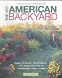 img - for The New American Backyard : Easy, Organic Techniques and Solutions for a Landscape You'll Love by Kris Medic (2001-04-03) book / textbook / text book