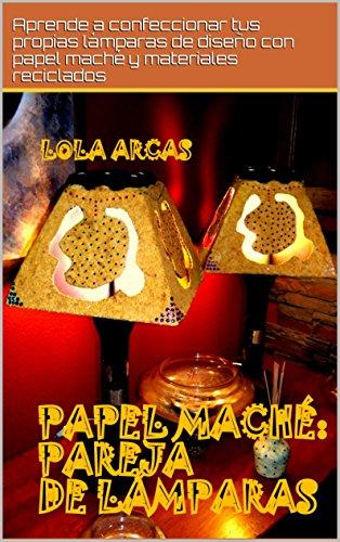papel-mache-pareja-de-lamparas-aprende-a-confeccionar-tus-propias-lamparas-de-diseno-con-papel-mache