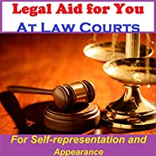Legal Aid at Law Courts - for Self-representation and Appearance  by Sunny Oye Narrated by Randy Charach