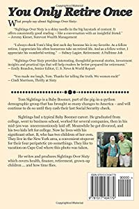 You Only Retire Once: A Baby Boomer Looks at Health, Finance, Retirement, Grown-Up Children ... and How Time Flies from CreateSpace Independent Publishing Platform