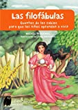 img - for Las filofabulas/ The Philosophy Fables: Cuentos de los sabios para que los ninos aprendan a vivir/ Stories of the Wise so that Children Learn How to ... the Library of Knowledge) (Spanish Edition) book / textbook / text book
