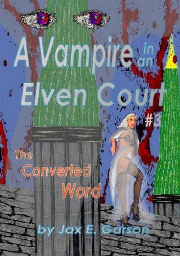 A Vampire in an Elven Court (Elven Vampire Series Book 3)