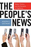 The Peoples News: Media, Politics, and the Demands of Capitalism