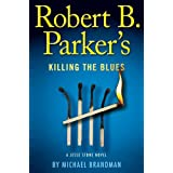 Robert B. Parker's Killing the Blues (A Jesse Stone Novel) ~ Michael Brandman