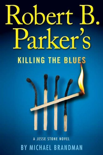 Robert B. Parker's Killing the Blues (A Jesse Stone Novel)