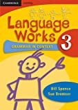 img - for Language Works Book 3: Grammar in Context: Bk .3 (Language Works: Grammar in Context) by Bill Spence (2007-07-09) book / textbook / text book