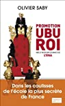 Promotion Ubu Roi : Mes 27 mois sur les bancs de l'ENA