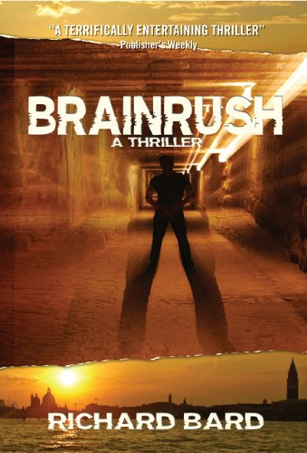 Richard Bard's Brainrush is Our New Thriller of the Week Sponsor!