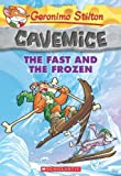 Geronimo Stilton The Fast and the Frozen (Geronimo Stilton: Cavemice)