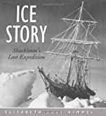 Ice Story : Shackelton&#39;s Lost Expedition