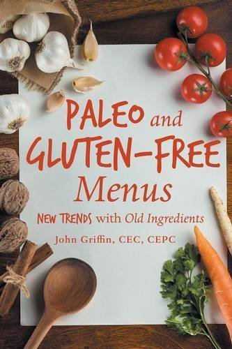 paleo-and-gluten-free-menus-new-trends-with-old-ingredients-by-john-griffin-cec-2015-09-17
