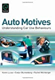 img - for Auto Motives: Understanding Car Use Behaviours book / textbook / text book