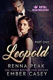Leopold, Part One: A Royal Heartbreakers Romance
