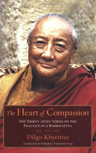 The Heart of Compassion: A Commentary on the Thirty-Seven-Fold Practice of a Bodhisattva