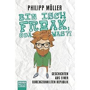 Bin isch Freak, oda was?!: Geschichten aus einer durchgeknallten Republik (Allgemeine Reih