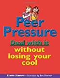 img - for All Deal With It Paperback Set: Peer Pressure: Deal with it without losing your cool (Lorimer Deal With It) by Elaine Slavens (2004-06-01) book / textbook / text book