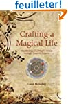 Crafting a Magical Life: Manifesting...