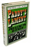 Paddys Lament: Ireland 1846-1847 Prelude to Hatred