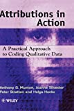 img - for Attributions in Action: A Practical Approach to Coding Qualitative Data book / textbook / text book