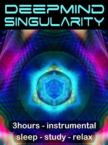 DeepMind Singularity : 3hours