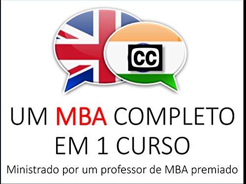 Um MBA Completo em 1 Curso pelo Professor Premiado de Escola de Negócios, Capitalista de Risco & Autor - Season 1