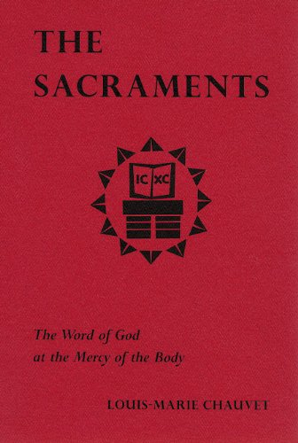 The Sacraments - The Word of God at the Mercy of the Body